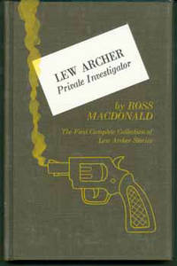 Lew Archer, Private Investigator by  Ross (Kenneth Millar) MacDonald - First Edition - from Alan Wofsy Fine Arts and Biblio.com