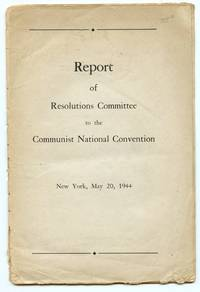 image of Report of Resolutions Committee to the Communist National Convention New York, May 20, 1944