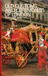 Old Customs and Ceremonies of London
