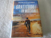 Gratitude in Motion: A True Story of Hope, Determination, and the Everyday Heroes Around Us