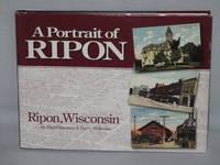 A Portrait Of Ripon:  Historic Photographs of Ripon, Wisconsin