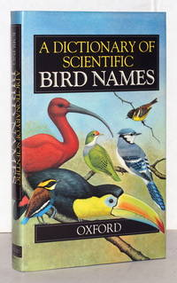 A Dictionary of Scientific Bird Names. Illustrations by Richard  Fowling and The Author. by  James A Jobling - Hardcover - from Antiquariat Stefan Wulf and Biblio.com