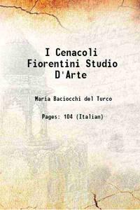 I Cenacoli Fiorentini Studio D'Arte 1904 [Hardcover]