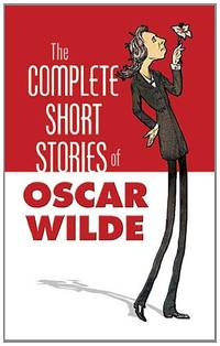 The Complete Stories of Oscar Wilde (Dover Books on Literature & Drama)