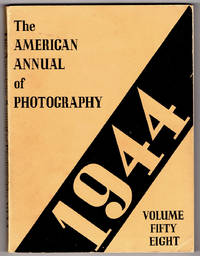 The American Annual of Photography 1944: Volume Fifty-Eight