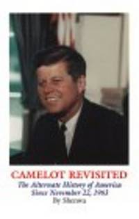 Camelot Revisited: The Alternate History of America Since November 22, 1963
