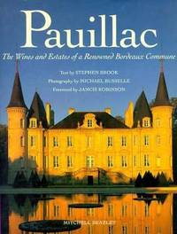Pauillac : The Wines and Estates of a Renowned Bordeaux Commune by Stephen Brook - 2000