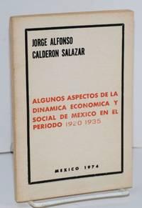 Algunos aspectos de la dinamica economica y social de Mexico en el periodo 1920 1935
