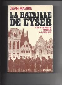 LA BATAILLE DE L'YSER. Les fusilliers marins à Dixmude