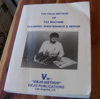 image of The Viejo Method of Fax Machine Cleaning, Maintenance & Repair (Version 1.2)