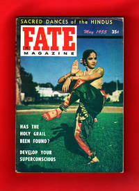 image of Fate Magazine - True Stories of the Strange, The Unusual, The Unknown / May, 1955. Sacred Hindu Dances, Developing the Superconscious, Psychometry, Chinese Cure, Holy Grail, Flying Ghosts, Educated Dog, Invisible Nemesis, Prehistoric Miners, Valhalla Visitor et al