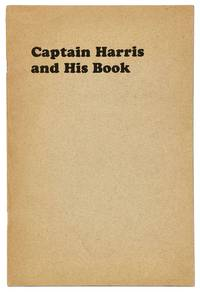 Captain Harris and His Book. A Biographical and Bibliographical Essay