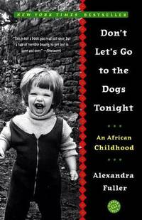 image of Don't Let's Go to the Dogs Tonight: An African Childhood