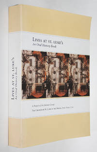 Lives at St. Luke's: An Oral History Book