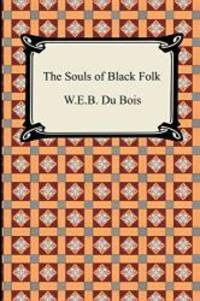 The Souls of Black Folk by W. E. B. Du Bois - Paperback - 2005-04-01 - from Books Express (SKU: 1420925857n)