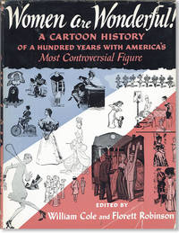 Women Are Wonderful! A History in Cartoons of a Hundred Years with America's Most Controversial Figure