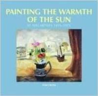 Painting the Warmth of the Sun: St Ives Artists, 1939-1975