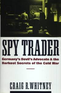 Spy Trader, Germany's Devil's Advocate and the Darkest Secrets of the Cold War