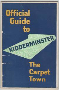 Kidderminster. The Official Guide. Published by Authority of the Borough Council