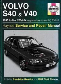 Volvo S40 & V40. 1996 to Mar (N registration onwards) Petrol. Haynes 3569 Service and Repair Manual