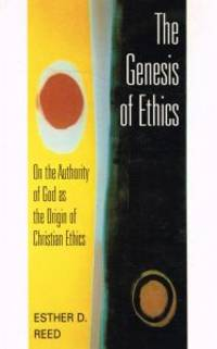 THE GENESIS OF ETHICS. On the Authority of God as the Origin of Christian Ethics