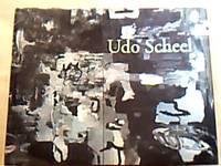 Udo Scheel. Panorama, Gemälde und Gouachen , [anläßlich der gleichnamigen...