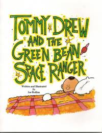 Tommy Drew and the Green Bean Space Ranger
