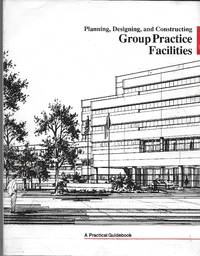 "image of ""Planning, Designing and Constructing Group Practice Facilities"""