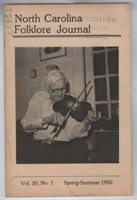 North Carolina Folklore Journal, Volume 30, Number 1. Spring-Summer 1982
