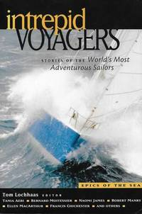 Intrepid Voyagers: Stories fo the World's Most Adventurous Sailors