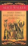 image of Hard Times Require Furious Dancing: New Poems (A Palm of Her Hand Project)