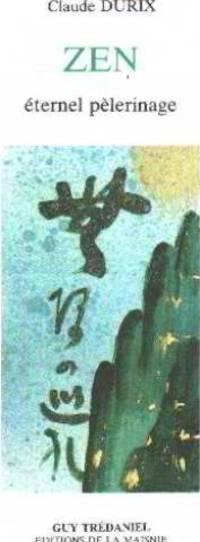 Le zen, un éternel pèlerinage