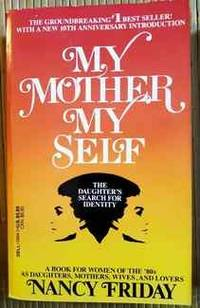My Mother My Self: The Daughter's Search for Identity