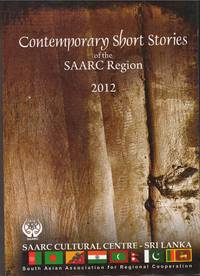 Contemporary Short Stories of the SAARC Region 2012