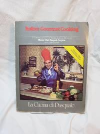 LA Cucina Di Pasquale: Italian Gourmet Cooking (Horizon Book) by Carpino, Pasquale; Drynan, Judith - 1990-04-01