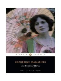 image of The Collected Stories of Katherine Mansfield (Penguin Classics)