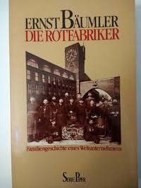Die Rotfabriker: Familiengeschichte eines Weltunternehmens (Serie Piper)