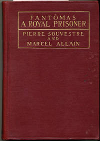 A Royal Prisoner by  Marcel  Pierre & Allain - First Edition - 1918 - from Bluestocking Books and Biblio.co.uk