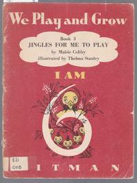 We Play and Grow Book 3- Jingles for Me to Play - I am 6