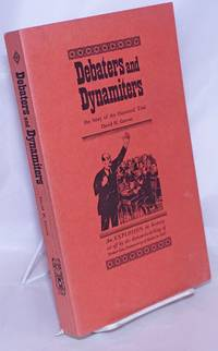 image of Debaters and dynamiters; the story of the Haywood trial