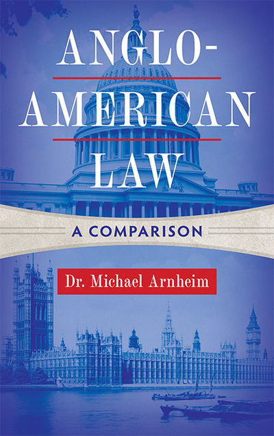 2019. ISBN-13: 9781616196325. ISBN-10: 1616196327. Arnheim, Dr. Michael. Anglo-American Law: A Compa...