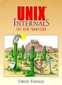UNIX Internals: The New Frontiers