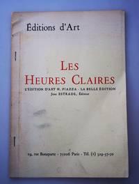 Les Heures Claires : L'Edition D'art H.Piazza - La Belle Edition