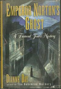 EMPEROR NORTON'S GHOST A Fremont Jones Mystery by  Dianne Day - Hardcover - Book Club Edition - 1998 - from Gibson's Books and Biblio.com