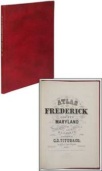 Atlas of Frederick County Maryland from Actual Surveys by and under the Directions of D.J. Lake, C.E.