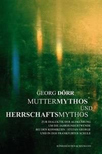 Muttermythos und Herrschaftsmythos: Zur Dialektik der Aufklärung um die Jahrh