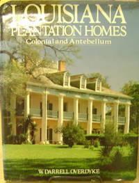 Louisiana Plantation Homes, Colonial and Antebellum
