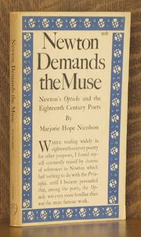 NEWTON DEMANDS THE MUSE, NEWTON'S OPTICKS AND THE EIGHTEENTH CENTURY POETS