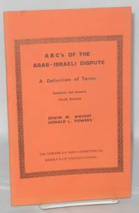 ABC's of the Arab-Israeli Dispute A Definition of Terms, Questions and Answers. Fourth Edition