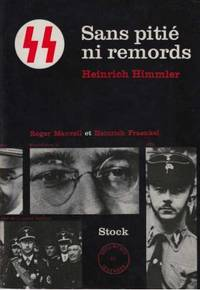 Sans pitié ni remords.  Heinrich Himmler.